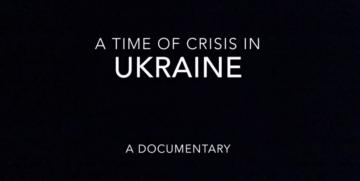 A Time of Crisis in Ukraine